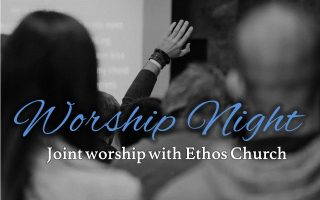 NIGHT OF WORSHIP with Ethos Church   November 15 @ 7:30 pm