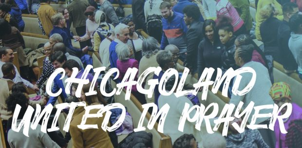 CHICAGOLAND UNITED IN PRAYER | Sunday, Jan 26, 7-9 pm @ First Baptist Congregational