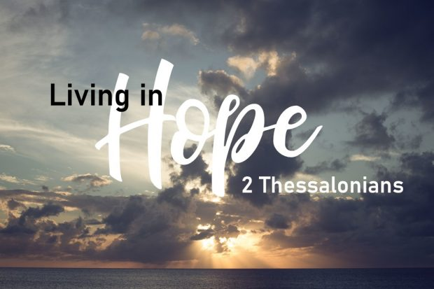 Living in Hope | 2 Thessalonians | April – May 2020