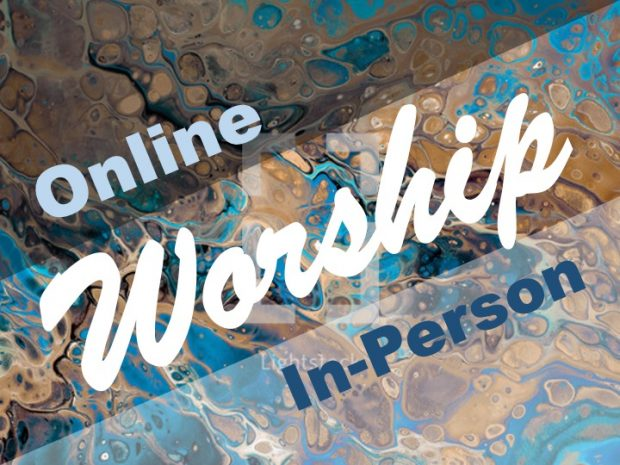 Sunday Worship: Online and In-Person