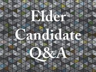 Elder Candidate Q&A | Monday, October 19, 7:30 pm